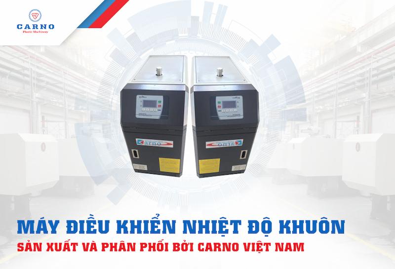 may-dieu-khien-nhiet-do-khuon-tai-carno-viet-nam