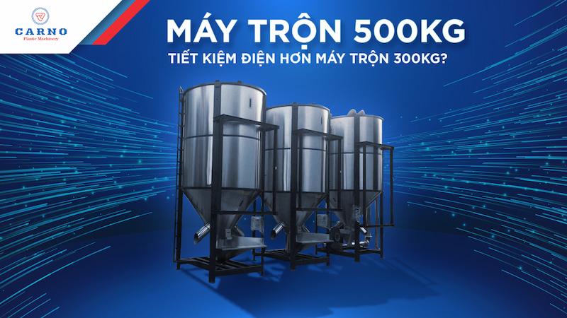 may-tron-nhua-500kg-co-kha-nang-tiet-kiem-dien-tuyet-voi